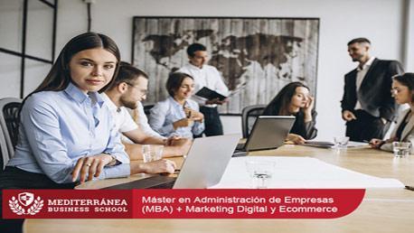 Máster en Administración de Empresas (MBA) + Marketing Digital y Ecommerce