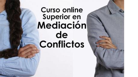 Curso online Superior en Mediación de Conflictos