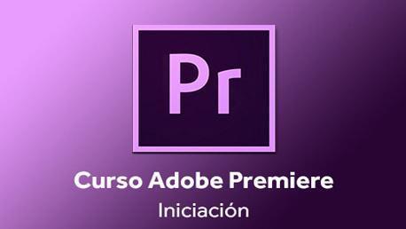 Curso Adobe Premiere Nivel Iniciación