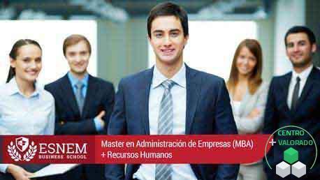 Master Administración de Empresas (MBA) + Recursos Humanos