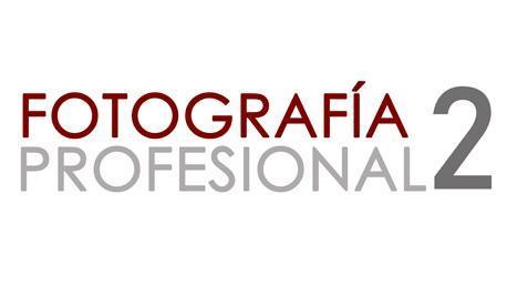 Curso de Fotografía Profesional II - Avanzado