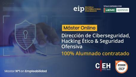 Máster en Dirección de Ciberseguridad, Hacking Ético y Seguridad Ofensiva